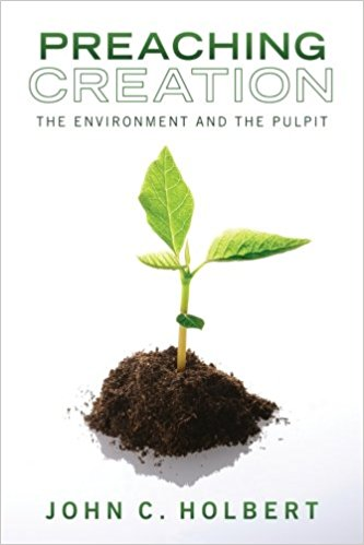 Thumbnail of Preaching Creation: The Environment and the Pulpit